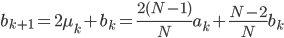 b_{k+1}=2\mu_{k}+b_{k}=\frac{2(N-1)}{N}a_{k}+\frac{N-2}{N}b_{k}