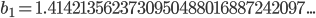 b_1=1.4142135623730950488016887242097...