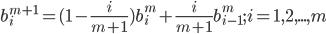 b_i^{m+1} = (1-\frac{i}{m+1})b_i^m + \frac{i}{m+1}b_{i-1}^m; i = 1,2,...,m