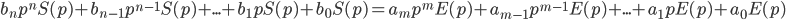 b_np^nS(p)+b_{n-1}p^{n-1}S(p)+...+b_1pS(p)+b_0S(p) = a_mp^mE(p)+a_{m-1}p^{m-1}E(p)+...+a_1pE(p)+a_0E(p)