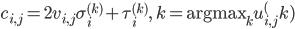 c_{i, j} = 2v_{i, j}\sigma_{i}^{(k)} + \tau_{i}^{(k)},\ k = \textrm{argmax}_{k} u_{i, j}^(k)