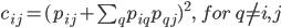 c_{ij}=(p_{ij}+ \sum_{q} p_{iq}p_{qj})^2 , \ \   for\ q\neq i,j