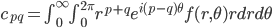 c_{pq} = \int_0^\infty \int_0^{2\pi} r^{p+q} e^{i(p-q) \theta} f(r,\theta) r dr d\theta