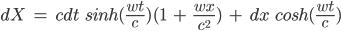 dX\hspace{3}=\hspace{3}cdt\hspace{3}sinh(\frac{wt}{c})(1\hspace{3}+\hspace{3}\frac{wx}{c^2})\hspace{3}+\hspace{3}dx\hspace{3}cosh(\frac{wt}{c})