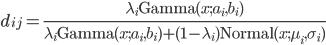 d_{ij}=\frac{\lambda_i \textrm{Gamma}(x;a_i,b_i)}{\lambda_i \textrm{Gamma}(x;a_i,b_i)+(1-\lambda_i)\textrm{Normal}(x;\mu_i,\sigma_i)}