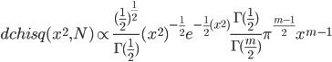 dchisq(x^2,N) \propto \frac{(\frac{1}{2})^{\frac{1}{2}}}{\Gamma{(\frac{1}{2})}}(x^2)^{-\frac{1}{2}}e^{-\frac{1}{2}(x^2)}\frac{\Gamma(\frac{1}{2})}{\Gamma(\frac{m}{2})}\pi^{\frac{m-1}{2}}x^{m-1}
