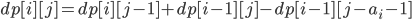 dp[i][j]=dp[i][j-1]+dp[i-1][j]-dp[i-1][j-a_i-1]