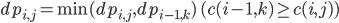 dp_{i,j} = \min(dp_{i,j},dp_{i-1,k}) \ (c(i-1,k)\geq c(i,j))