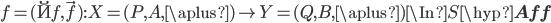 f = (\u{f}, \vec{f}): X = (P, A, \aplus) \to Y = (Q, B, \aplus) \In S\hyp{\bf Aff}