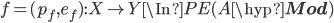 f = (p_f, e_f):X \to Y \In PE(A\hyp{\bf Mod})