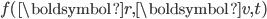 f(\boldsymbol{r},\boldsymbol{v},t)