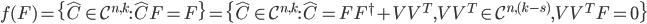 f(F)=\{\hat{C}\in\mathcal{C}^{n,k}:\hat{C}F=F\}=\{\hat{C}\in\mathcal{C}^{n,k}:\hat{C}=FF^\dagger+VV^T,VV^T\in\mathcal{C}^{n,(k-s)},VV^TF=0\}