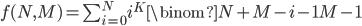 f(N,M)=\sum_{i=0}^N i^K \binom{N+M-i-1}{M-1}