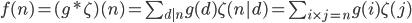 f(n) =(g * \zeta)(n)= \sum_{d|n} g(d) \zeta(n|d) = \sum_{i\times j = n} g(i) \zeta(j)