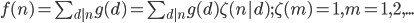 f(n) =\sum_{d|n} g(d) = \sum_{d|n} g(d) \zeta(n|d); \zeta(m) = 1, m=1,2,...