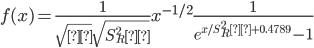 f(x) = \displaystyle\frac{1}{\sqrt{π} \sqrt{S_R^2 λ}}x^{-1/2}                                                                  \displaystyle\frac{1}{e^{x/S_R^2 λ + 0.4789}-1}