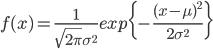 f(x)=\frac{1}{\sqrt{2\pi}\sigma^2}exp\{-\frac{(x-\mu)^2}{2\sigma^2}\}