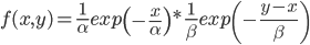 f(x,y) = \frac{1}{\alpha}exp\left(-\frac{x}{\alpha}\right)* \frac{1}{\beta}exp\left(-\frac{y-x}{\beta}\right)