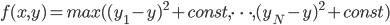 f(x,y)=max((y_1-y)^2+const,\cdots ,(y_N-y)^2+const)