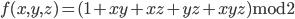 f(x,y,z) = (1+xy+xz+yz+xyz)\text{mod} 2