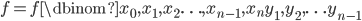 f=f\dbinom{x_0,x_1,x_2\ldots ,x_{n-1},x_n}{y_1,y_2,\ldots y_{n-1}}