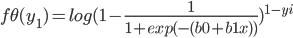 f\theta (y_1)=log(1-\frac{1}{1+exp(-(b0+b1x))})^{1-yi}