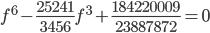 f^6-\frac{25241}{3456}f^3+\frac{184220009}{23887872}=0