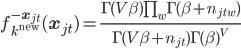f_{k^{\text{new}}}^{-\bf{x}_{jt}}(\bf{x}_{jt})=\frac{\Gamma(V\beta)\prod_w\Gamma(\beta+n_{jtw})}{\Gamma(V\beta+n_{jt})\Gamma(\beta)^V}