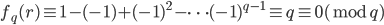 f_q(r)\equiv 1-(-1)+(-1)^2-\cdots (-1)^{q-1}\equiv q \equiv 0 (\bmod q)