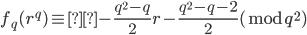 f_q(r^q)\equiv - \frac{q^2-q}{2} r - \frac{q^2-q-2}{2} (\bmod q^2)