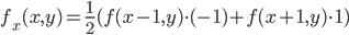 f_x(x, y) = \frac{1}{2}(f(x - 1, y) \cdot (-1) + f(x + 1, y) \cdot 1)