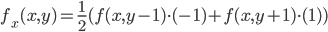 f_x(x, y) = \frac{1}{2}(f(x, y - 1) \cdot (-1) + f(x, y + 1) \cdot (1))