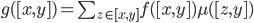 g([x,y]) = \sum_{z \in [x,y]} f([x,y])\mu([z,y])
