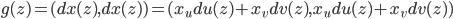 g(z) = (dx(z),dx(z)) = (x_u du(z) + x_v dv(z),x_u du(z) + x_v dv(z))