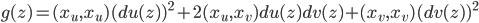 g(z) = (x_u,x_u) (du(z))^2 + 2(x_u,x_v) du(z)dv(z) + (x_v,x_v)(dv(z))^2