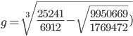 g=\sqrt[3]{\frac{25241}{6912}-\sqrt{\frac{9950669}{1769472}})}