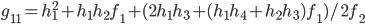 g_{11}=h_1^2+h_1h_2f_1+(2h_1h_3+(h_1h_4+h_2h_3)f_1)/2f_2
