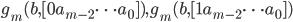 g_m(b, [0 a_{m-2} \cdots a_0]), g_m(b, [1 a_{m-2} \cdots a_0])