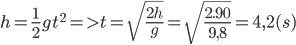 h = {1 \over 2}g{t^2} = > t = \sqrt {{{2h} \over g}} = \sqrt {{{2.90} \over {9,8}}} = 4,2(s)