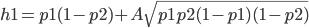 h1=p1(1-p2)+A\sqrt{p1p2(1-p1)(1-p2)}