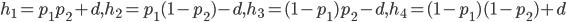 h_1=p_1p_2+d,h_2=p_1(1-p_2)-d,h_3=(1-p_1)p_2-d,h_4=(1-p_1)(1-p_2)+d