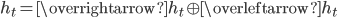 h_t = \overrightarrow{h_t} \oplus \overleftarrow{h_t}