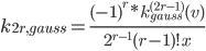 k_{2r,gauss}=\frac{(-1)^r*k_{gauss}^{(2r-1)}(v)}{2^{r-1}(r-1)!x}