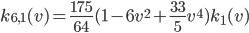 k_{6,1}(v) = \frac{175}{64}(1-6v^2+\frac{33}{5}v^4)k_1(v)
