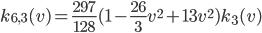 k_{6,3}(v) = \frac{297}{128}(1-\frac{26}{3}v^2+13v^2)k_3(v)