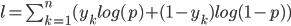 l=\sum_{k=1}^{n}(y_{k}log(p)+(1-y_{k})log(1-p))