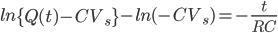 ln\left \{ Q(t)-CV_{s} \right \}-ln(-CV_{s})=- \frac{t}{RC}