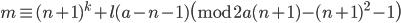 m \equiv (n+1)^k+l(a-n-1) \pmod{2a(n+1)-(n+1)^2-1}