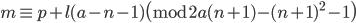 m \equiv p+l(a-n-1) \pmod{2a(n+1)-(n+1)^2-1}
