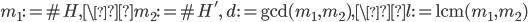 m_1:=\#H, \m_2:=\#H', \ d:=\mathrm{gcd}(m_1, m_2), \l:=\mathrm{lcm}(m_1, m_2)